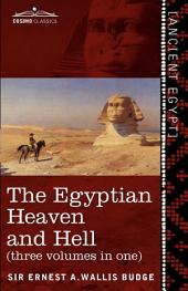 The Egyptian Heaven and Hell: The Book of the Am-Taut; the Book of Gates; and the Egyptian Heaven and Hell