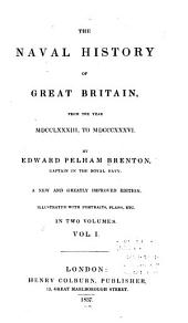 The Naval History of Great Britain, from the Year MDCCLXXXIII. to MDCCCXXXVI.