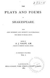 The Plays and Poems of Shakespeare: With One Hundred and Seventy Illustrations from Designs by English Artists, Volume 1