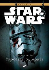 STAR WARS - Troopers da morte