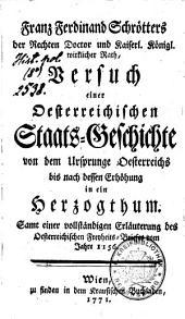 Versuch einer österreichischen Staatsgeschichte von dem Ursprunge Oesterreichs bis nach dessen Erhöhung in ein Herzogthum: mit Erläuterung des Freiheitsbriefes von 1156