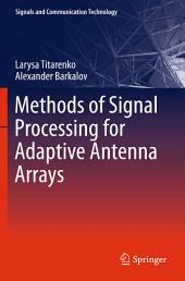 Methods of Signal Processing for Adaptive Antenna Arrays