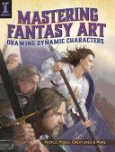 Mastering Fantasy Art   Drawing Dynamic Characters PDF