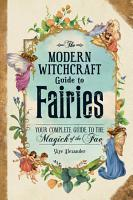 The Modern Witchcraft Guide to Fairies PDF