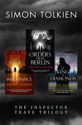 Simon Tolkien Inspector Trave Trilogy Orders From Berlin The Inheritance The King Of Diamonds Book PDF
