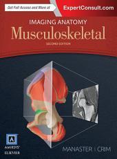 Imaging Anatomy: Musculoskeletal E-Book: Edition 2