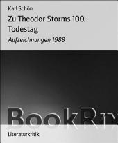 Zu Theodor Storms 100. Todestag: Aufzeichnungen 1988