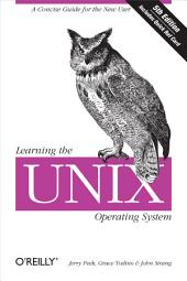 Learning the Unix Operating System: A Concise Guide for the New User, Edition 5