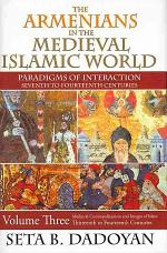 The Armenians in the Medieval Islamic World, Volume Three