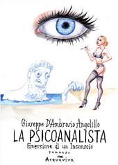 LA PSICOANALISTA: Emersione di un Inconscio. romanzo