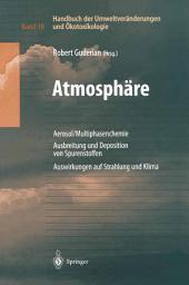 Handbuch der Umweltveränderungen und Ökotoxikologie: Band 1B: Atmosphäre Aerosol/Multiphasenchemie Ausbreitung und Deposition von Spurenstoffen Auswirkungen auf Strahlung und Klima
