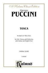 Tosca, An Opera in Three Acts: Chorus/Choral Score with Italian and English Text