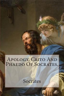 Apology  Crito and Phaedo of Socrates