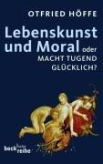 Lebenskunst und Moral oder macht Tugend gl  cklich  PDF