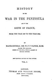 History of the War in the Peninsula, and in the South of France: From the Year 1807 to the Year 1814, Volume 1