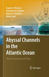 Abyssal Channels in the Atlantic Ocean: Water Structure and Flows