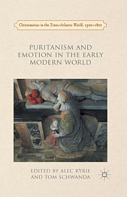 Puritanism and Emotion in the Early Modern World PDF