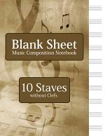 Blank Sheet Music Composition Notebook - 10 Staves without Clefs