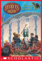 Under the Serpent Sea (The Secrets of Droon #12)