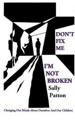 Don't Fix Me; I'm Not Broken