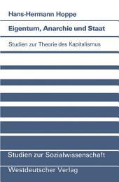 Eigentum, Anarchie und Staat: Studien zur Theorie des Kapitalismus