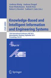 Knowledge-Based and Intelligent Information and Engineering Systems, Part IV: 15th International Conference, KES 2011, Kaiserslautern, Germany, September 12-14, 2011, Proceedings, Part 4