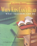 When Kids Can t Read  What Teachers Can Do Book