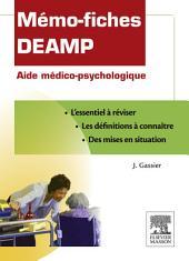 Mémo-fiches DEAMP: Aide médico-psychologique
