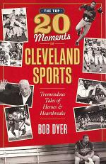 The Top 20 Moments in Cleveland Sports