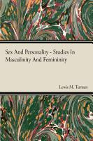 Sex And Personality Studies In Masculinity And Femininity PDF