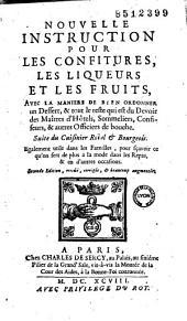 Nouvelle instruction pour les confitures, les liqueurs et les fruits avec la manière de bien ordonner un dessert...suite du Cuisinier roîal et bourgeois