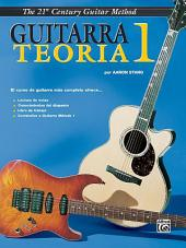 21st Century Guitar Theory 1 (Spanish Edition)