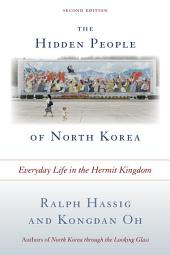 The Hidden People of North Korea: Everyday Life in the Hermit Kingdom, Edition 2
