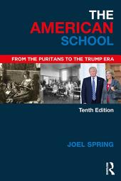 The American School: From the Puritans to the Trump Era, Edition 10