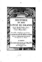 Histoire du roy Louis le Grand,: par les medailles, emblêmes, deuises, jettons, inscriptions, armoiries, et autres monumens publics,