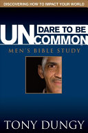 Dare to Be Uncommon Men s Bible Study Book