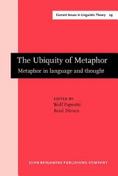The Ubiquity of Metaphor: Metaphor in language and thought