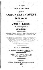 The Whole Proceedings Before the Coroner's Inquest at Oldham, ... on the Body of J. L., who Died of Sabre Wounds at Manchester, August 16, 1819 ... Taken in Short-hand and Edited by J. A. Dowling