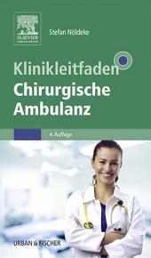Klinikleitfaden Chirurgische Ambulanz: Ausgabe 4
