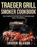 Traeger Grill & Smoker Cookbook