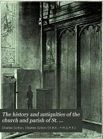 The History and Antiquities of the Church and Parish of St. Laurence, Thanet, in the County of Kent