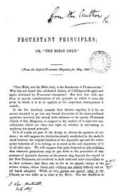 Protestant principles; or, 'The Bible only' [by B. Powell]. From the Oxf. Protestant magazine: Volume 16