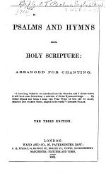 Psalms and Hymns from Holy Scripture: Arranged for Chanting ...