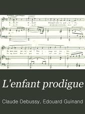 L'enfant prodigue: scène lyrique de E. Guinand