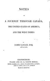 Notes of a Journey Through Canada, the United States of America, and the West Indies ...