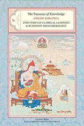 The Treasury of Knowledge: Book Six, Parts One and Two: Indo-Tibetan Classical Learning and Buddhist Phenomenology