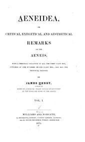 AEneidea: Or Critical, Exegetial, and Aesthetical Remarks on the Aeneis, Volume 1