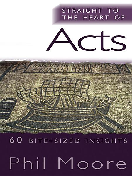 Download Straight to the Heart of Acts Book