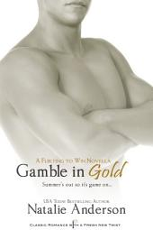 Gamble in Gold: A Novella