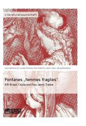 "Fontanes ""femmes fragiles"": Effi Briest, Cécile und Frau Jenny Treibel"